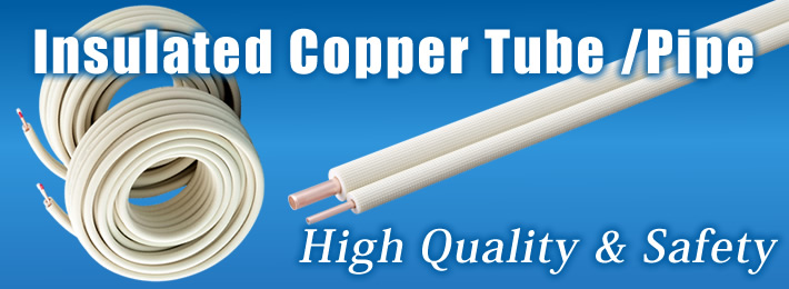 Insulated Copper Tube ⁄ Pipe